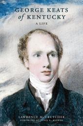 George Keats of Kentucky: A Life