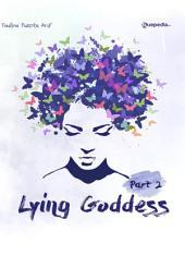 Lying Goddess Part 2