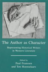 The Author as Character: Representing Historical Writers in Western Literature