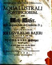 De aqua lustrali pontificiorum, vom Weih-Wasser: Part 3