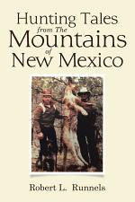 Hunting Tales from The Mountains of New Mexico