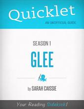 Quicklet on Glee Season 1