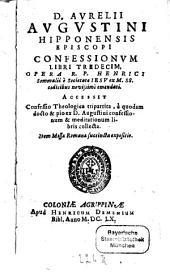 D. Aurelii Augustini Hippo Episcopi Libri XIII Confessionum