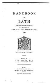 Handbook to Bath: Prepared on the Occasion of the Visit of the British Association, 1888