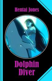 Dolphin Diver: An erotic Journey back into the Sea