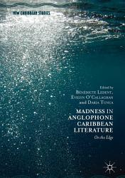 Madness in Anglophone Caribbean Literature PDF