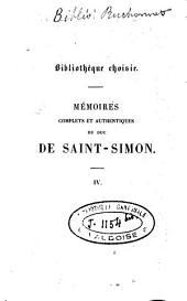 Mémoires complets et authentiques du duc de Saint-Simon, sur le siècle de Louis XIV et la Régence: Volume4