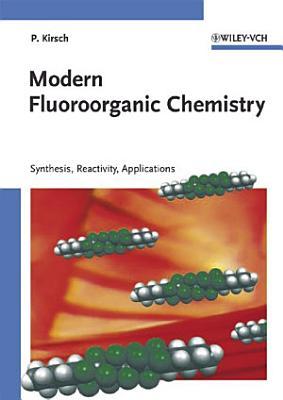 Modern Fluoroorganic Chemistry