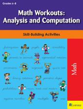 Math Workouts: Analysis and Computation: Skill-Building Activities