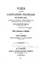 Vies des grands capitaines frana̧is du moyen âge: Mathier de Montmorenci. Gaucher de Chatillon, connétables de France