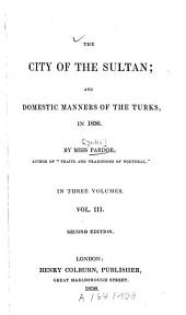 The City of the Sultan and Domestic Manners of the Turks, in 1836: Volume 3