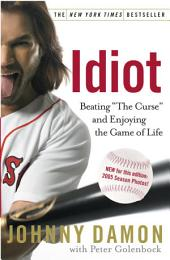 Idiot: Beating The Curse and Enjoying the Game of Life