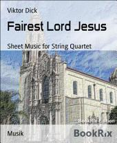 Fairest Lord Jesus: Sheet Music for String Quartet