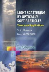 Light Scattering by Optically Soft Particles: Theory and Applications