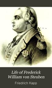 Life of Frederick William Von Steuben: Major General in the Revolutionary Army