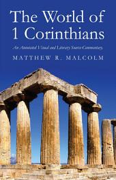 The World of 1 Corinthians: An Annotated Visual and Literary Source-Commentary