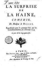 La surprise de la haine comédie de Monsieur de Boissy ; représentée pour la première fois par les comédiens italiens le 10 février 1734