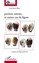 Passion, amour et autres cas de figure: Liminaire de Sigmund Freud
