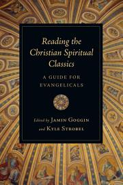 Reading The Christian Spiritual Classics