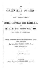The Grenville papers: being the correspondence of Richard Grenville, Earl Temple, K.G., and the Right Hon: George Grenville, their friends and contemporaries, Volume 1