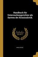 Handbuch F  r Untersuchungsrichter ALS System Der Kriminalistik  PDF