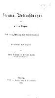 Fromme Betrachtungen aus alten Tagen  Nach der Ordnung des Kirchenjahres  etc PDF