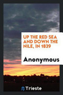 Up the Red Sea and Down the Nile  in 1839 PDF