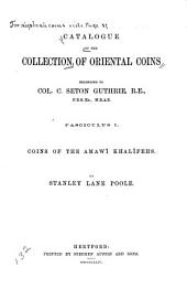 Catalogue of the Collection of Oriental Coins: Belonging to Col. C. Seton Guthrie ..., Part 1