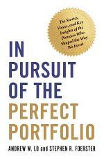 In Pursuit of the Perfect Portfolio