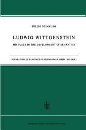 Ludwig Wittgenstein: His Place in the Development of Semantics