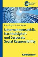 Unternehmensethik  Nachhaltigkeit und Corporate Social Responsibility PDF