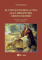 Il concetto della vita alle origini del cristianesimo