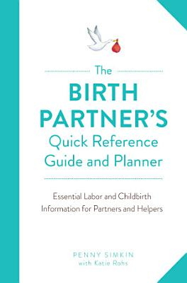 The Birth Partner s Quick Reference Guide and Planner PDF