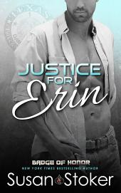 Justice for Erin: Badge of Honor: Texas Heroes, Book 9