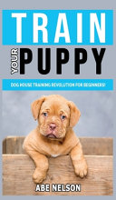 TRAIN YOUR PUPPY