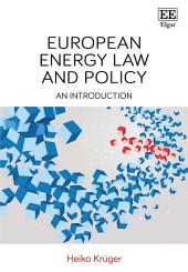 European Energy Law and Policy: An Introduction