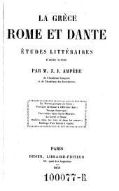 La Grece, Rome et Dante. Etudes litteraires