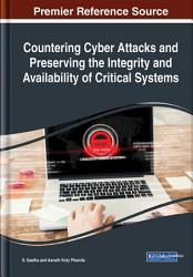 Countering Cyber Attacks and Preserving the Integrity and Availability of Critical Systems PDF