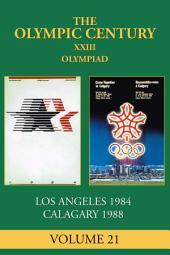 XXIII Olympiad: Los Angeles 1984, Calgary 1988