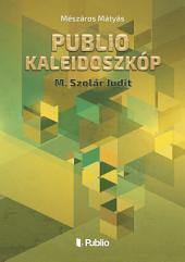 Publio Kaleidoszkóp III.: M. Szolár Judit