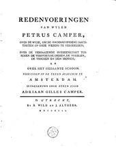 Redenvoeringen van wylen Petrus Camper, over de wyze, om de onderscheidene hartstogten op onze wezens te verbeelden ...: