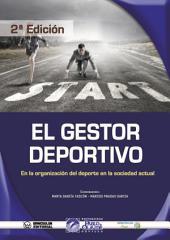 El Gestor Deportivo en la Organización del Deporte en la Sociedad Actual (2ª Edición)