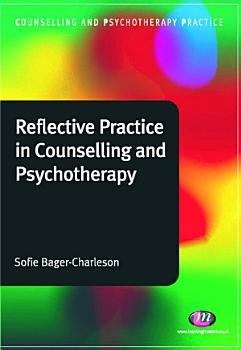 Reflective Practice in Counselling and Psychotherapy PDF