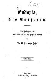 Eudoxia, die Kaiserin: Ein Zeitgemälde aus d.5. Jh, Band 1