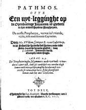 Pathmos, ofte Een uyt-legginghe op de Openbaringe Johannis, af-ghedeelt in drie onderscheydene prophecyen: De eerste prophecye, vervat in 't vierde, vijfde, seste ende sevende capittelen, Volume 1