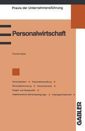 Personalwirtschaft: Personalbedarf, Personalbeschaffung, Personalentwicklung, Personaleinsatz, Entgelt- und Sozialpolitik, Arbeitsrechtliche Rahmenbedingungen, Arbeitsgerichtsbarkeit