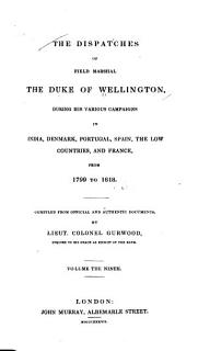 The Dispatches of Field Marshal the Duke of Wellington Book