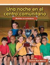 Una Noche En El Centro Comunitario (Night at the Community Center) (Spanish Version) (Nivel 1 (Level 1))