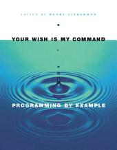 Your Wish is My Command: Programming By Example