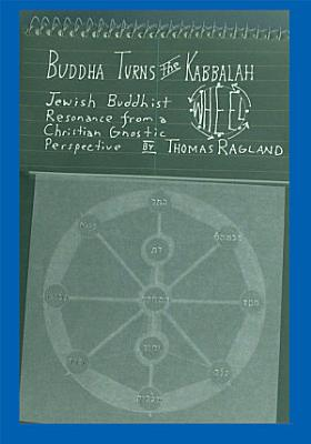 Buddha Turns the Kabbalah Wheel PDF